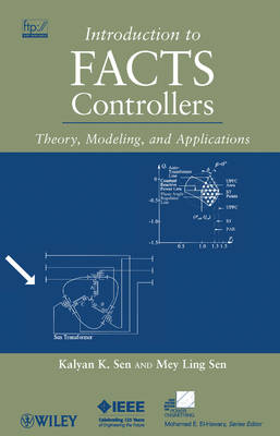 Introduction to FACTS Controllers: Theory, Modeling, and Applications - IEEE Press Series on Power Engineering (Hardback)