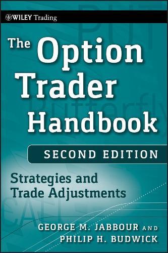 The Option Trader Handbook: Strategies and Trade Adjustments - Wiley Trading (Hardback)