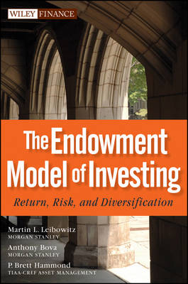 The Endowment Model of Investing: Return, Risk, and Diversification - Wiley Finance (Hardback)