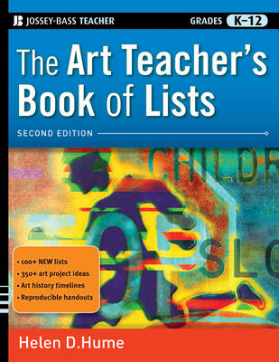 The Art Teacher's Book of Lists, Second Edition, Grades K-12 - J-B Ed: Book of Lists (Paperback)