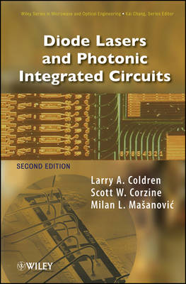 Diode Lasers and Photonic Integrated Circuits - Wiley Series in Microwave and Optical Engineering (Hardback)