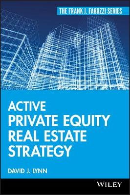 Active Private Equity Real Estate Strategy - Frank J. Fabozzi Series (Hardback)