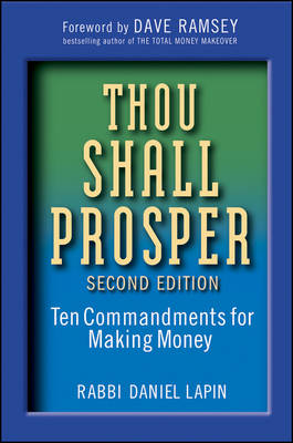 Thou Shall Prosper: Ten Commandments for Making Money (Hardback)