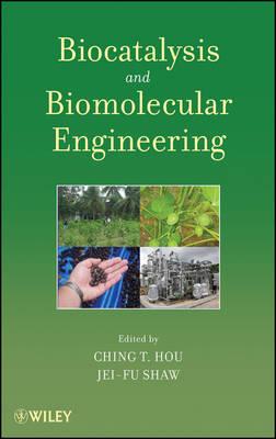 Biocatalysis and Biomolecular Engineering (Hardback)