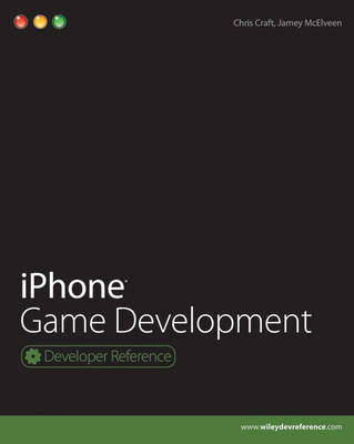 iPhone Game Development - Developer Reference (Paperback)