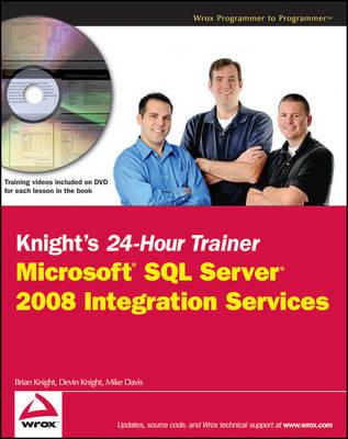 Knight's 24-Hour Trainer: Microsoft SQL Server 2008 Integration Services (Paperback)