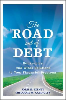 The Road Out of Debt + Website: Bankruptcy and Other Solutions to Your Financial Problems (Hardback)