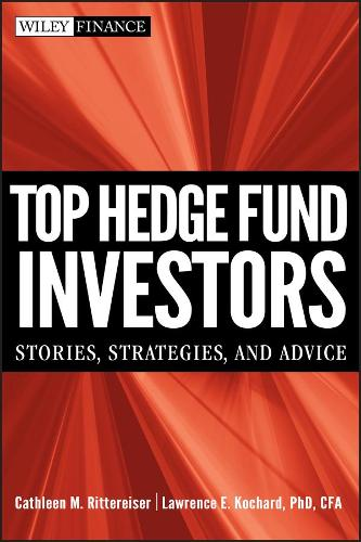 Top Hedge Fund Investors: Stories, Strategies, and Advice - Wiley Finance (Hardback)