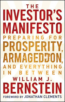 The Investor's Manifesto: Preparing for Prosperity, Armageddon, and Everything in Between (Hardback)
