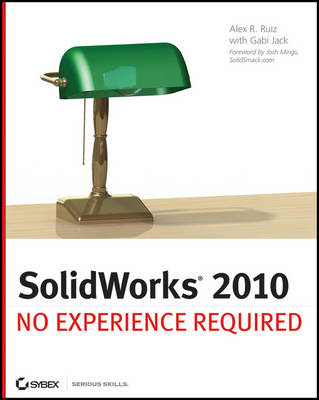 SolidWorks 2010: No Experience Required (Paperback)