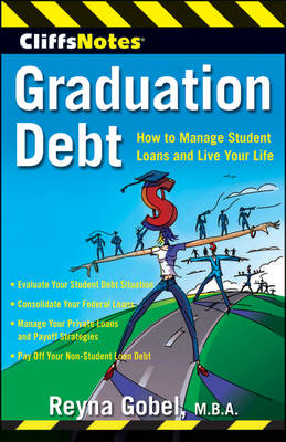 Graduation Debt: How to Manage Student Loans and Live Your Life (Paperback)