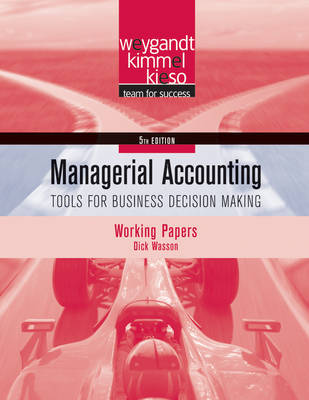 Managerial Accounting: Working papers: Tools for Business Decision Making Working Papers (Paperback)