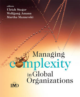 Managing Complexity in Global Organizations - IMD Executive Development Series (Paperback)