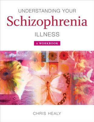 Understanding Your Schizophrenia Illness: A Workbook (Paperback)