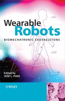 Wearable Robots: Biomechatronic Exoskeletons (Hardback)