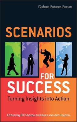 Scenarios for Success: Turning Insights into Action (Hardback)