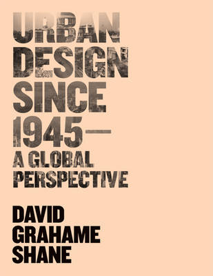 Urban Design Since 1945 - a Global Perspective (Paperback)