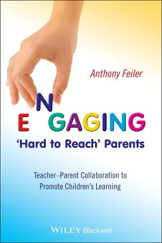 Engaging 'Hard to Reach' Parents: Teacher-Parent Collaboration to Promote Children's Learning (Paperback)
