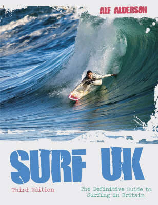 Surf U.K.: The Definitive Guide to Surfing in Britain (Paperback)