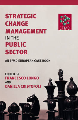 Strategic Change Management in the Public Sector: An EFMD European Case Book (Hardback)