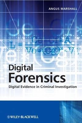 Digital Forensics: Digital Evidence in Criminal Investigations (Hardback)