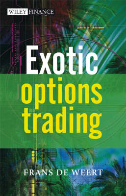 Exotic Options Trading - The Wiley Finance Series (Hardback)