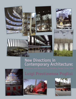 New Directions in Contemporary Architecture: Evolutions and Revolutions in Building Design Since 1988 (Hardback)