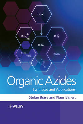 Organic Azides: Syntheses and Applications (Hardback)