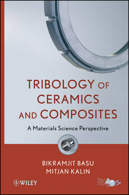 Tribology of Ceramics and Composites: A Materials Science Perspective (Hardback)