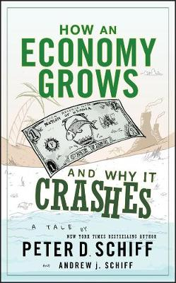How an Economy Grows and Why It Crashes (Hardback)
