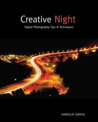 Creative Night: Digital Photography Tips and Techniques (Paperback)