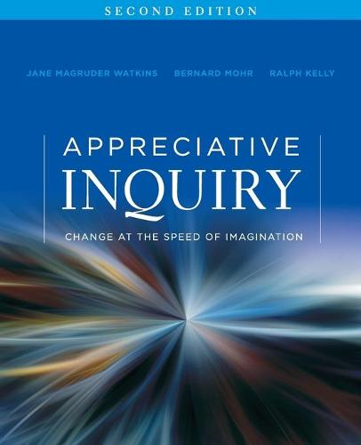 Appreciative Inquiry: Change at the Speed of Imagination - J-B O-D (Organizational Development) (Paperback)