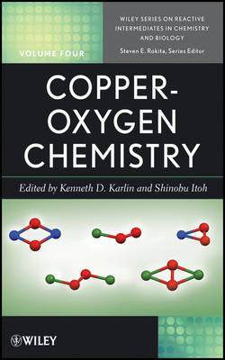 Copper-Oxygen Chemistry - Wiley Series of Reactive Intermediates in Chemistry and Biology (Hardback)
