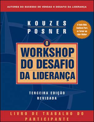 The Leadership Challenge Workshop: Participant's Workbook (Portuguese) - J-B Leadership Challenge: Kouzes/Posner (Paperback)