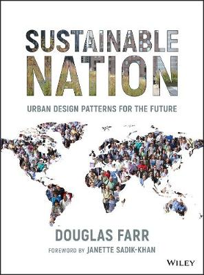 Sustainable Nation: Urban Design Patterns for the Future (Hardback)