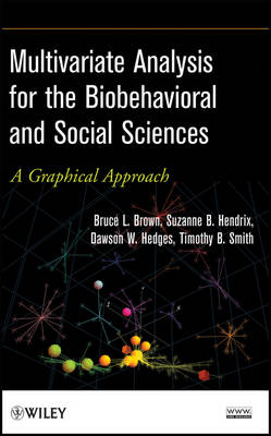 Multivariate Analysis for the Biobehavioral and Social Sciences: A Graphical Approach (Hardback)