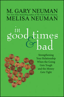 In Good Times and Bad: Strengthening Your Relationship When the Going Gets Tough and the Money Gets Tight (Hardback)