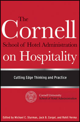 The Cornell School of Hotel Administration on Hospitality: Cutting Edge Thinking and Practice (Hardback)