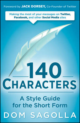 140 Characters: A Style Guide for the Short Form (Paperback)