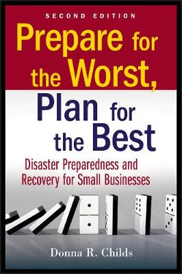 Prepare for the Worst, Plan for the Best: Disaster Preparedness and Recovery for Small Businesses (Paperback)