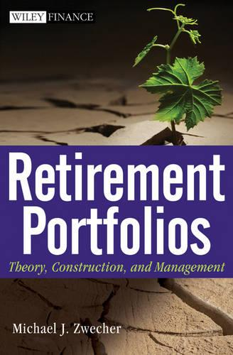 Retirement Portfolios: Theory, Construction, and Management - Wiley Finance (Hardback)