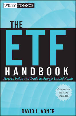 The ETF Handbook: How to Value and Trade Exchange Traded Funds - Wiley Finance Series (Hardback)