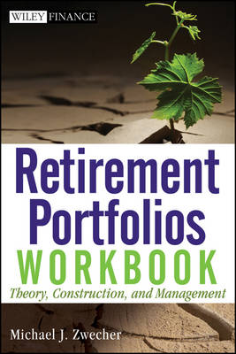Retirement Portfolios Workbook: Theory, Construction, and Management - Wiley Finance (Paperback)