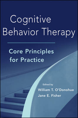 Cognitive Behavior Therapy: Core Principles for Practice (Hardback)