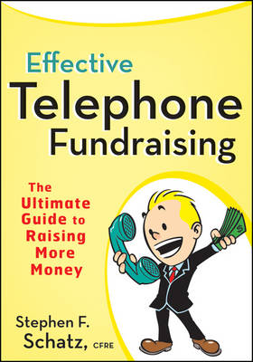Effective Telephone Fundraising: The Ultimate Guide to Raising More Money (Paperback)