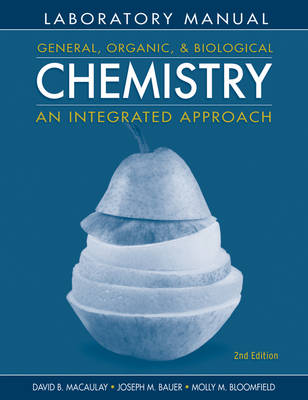 General, Organic and Biological Chemistry: Laboratory Experiments: An Integrated Approach (Paperback)