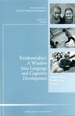 Evidentiality: A Window into Language and Cognitive Development: New Directions for Child and Adolescent Development, Number 125 - J-B CAD Single Issue Child & Adolescent Development (Paperback)