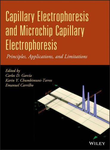 Capillary Electrophoresis and Microchip Capillary Electrophoresis: Principles, Applications, and Limitations (Hardback)