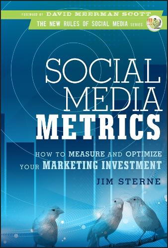 Social Media Metrics: How to Measure and Optimize Your Marketing Investment - New Rules Social Media Series (Hardback)
