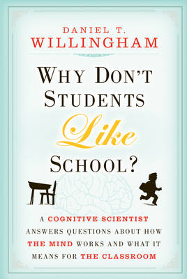Why Don't Students Like School?: A Cognitive Scientist Answers Questions About How the Mind Works and What It Means for the Classroom (Paperback)